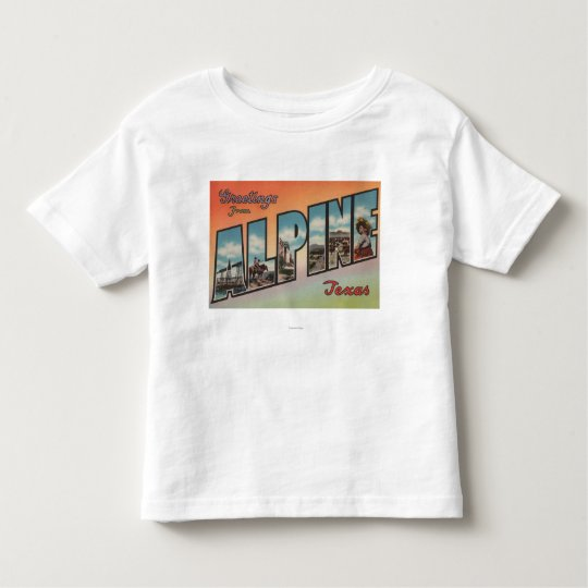 Alpine, TexasLarge Letter ScenesAlpine, TX Toddler T-shirt