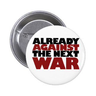 Already Against the next War Pinback Button