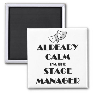 Already Calm I'm the Stage Manager 2 Inch Square Magnet