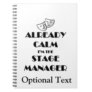 Already Calm I'm the Stage Manager Notebook