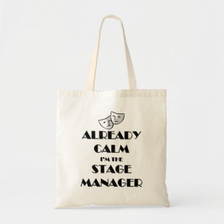 Already Calm I'm the Stage Manager Tote Bag