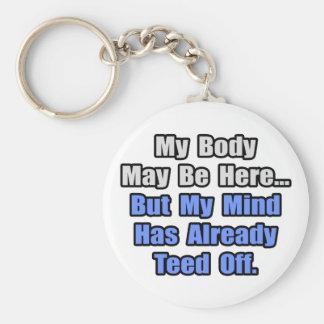 Already Teed Off... Key Chains