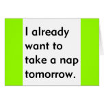 Already Want to Take a Nap Tomorrow Funny tired Cards