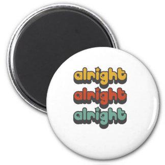 ALRIGHT-ALRIGHT-ALRIGHT-HIPPY-STAR MAGNET
