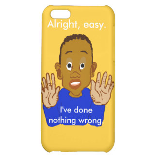 Alright Easy I've Done Nothing Wrong Template iPhone 5C Case