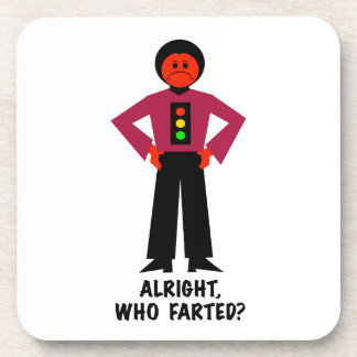 Alright, Who Farted? Coaster