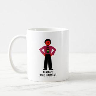 Alright, Who Farted? Coffee Mug
