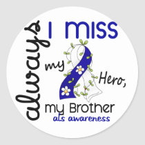 ALS Always I Miss My Brother 3 Classic Round Sticker