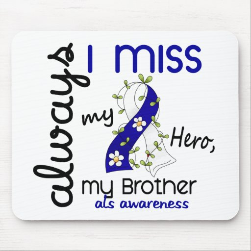 ALS Always I Miss My Brother 3 Mouse Pad