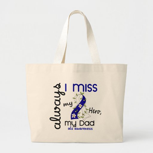 ALS Always I Miss My Dad 3 Tote Bag