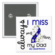 ALS Always I Miss My Dad 3 Button