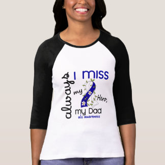ALS Always I Miss My Dad 3 T-Shirt