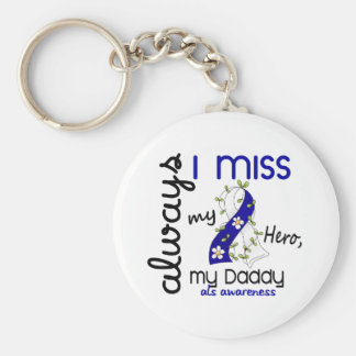 ALS Always I Miss My Daddy 3 Basic Round Button Keychain