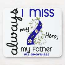 ALS Always I Miss My Father 3 Mouse Pad