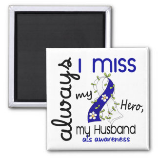 ALS Always I Miss My Husband 3 2 Inch Square Magnet