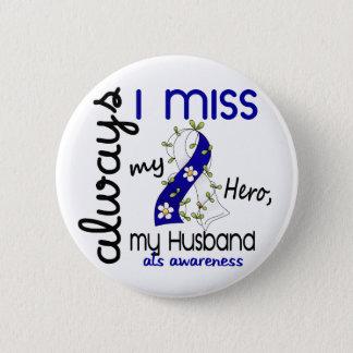 ALS Always I Miss My Husband 3 Button