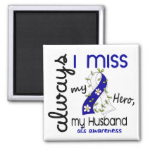 ALS Always I Miss My Husband 3 Magnet