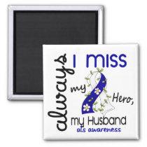 ALS Always I Miss My Husband 3 Magnet