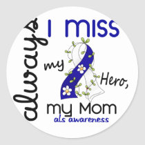 ALS Always I Miss My Mom 3 Classic Round Sticker