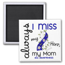ALS Always I Miss My Mom 3 Magnet