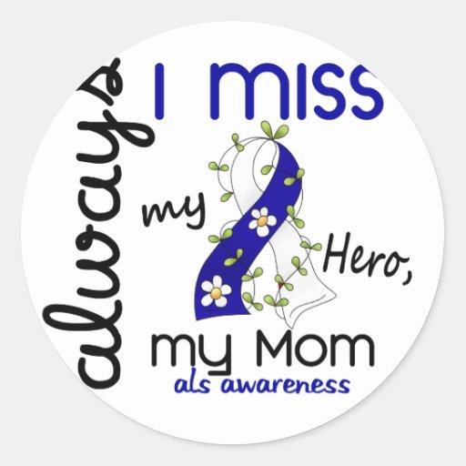 ALS Always I Miss My Mom 3 Round Stickers