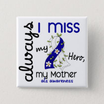 ALS Always I Miss My Mother 3 Pinback Button