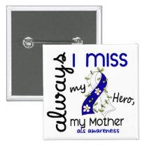 ALS Always I Miss My Mother 3 Pinback Button