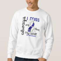 ALS Always I Miss My Sister 3 Sweatshirt