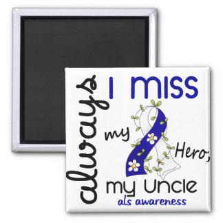 ALS Always I Miss My Uncle 3 Fridge Magnet