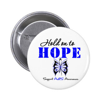 ALS Awareness HOLD ON TO HOPE Pinback Buttons