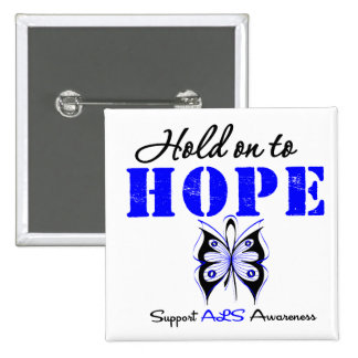 ALS Awareness HOLD ON TO HOPE Pinback Button