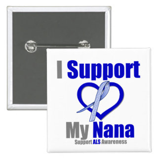 ALS Awareness I Support My Nana Button