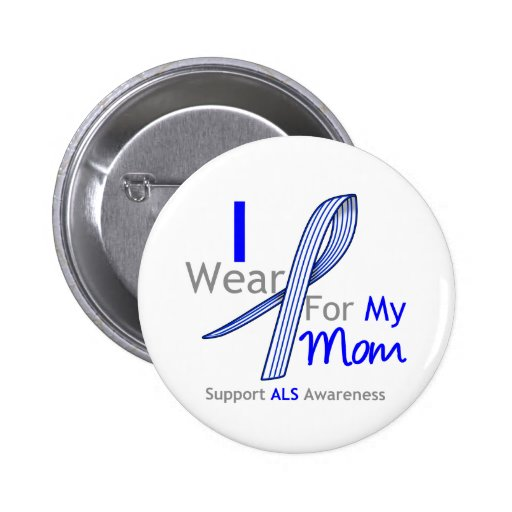 ALS Awareness I Wear ALS Ribbon For My Mom 2 Inch Round Button