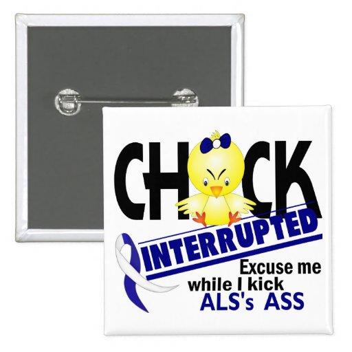 ALS Chick Interrupted 2 Pinback Buttons