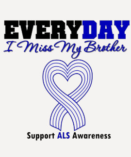 ALS Every Day I Miss My Brother Shirt
