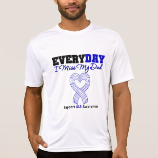 ALS Every Day I Miss My Dad Tee Shirt