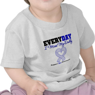 ALS Every Day I Miss My Daddy Tshirts