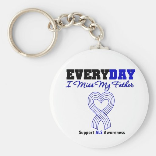 ALS Every Day I Miss My Father Keychains