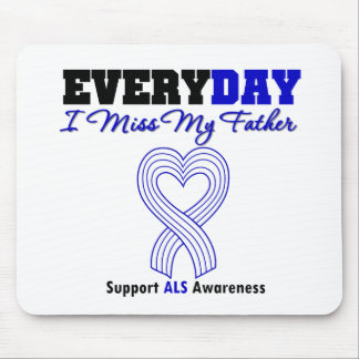 ALS Every Day I Miss My Father Mouse Pads