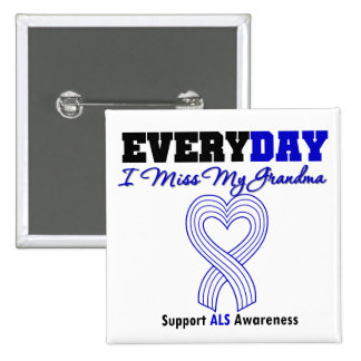 ALS Every Day I Miss My Grandma Pinback Buttons