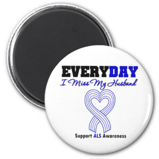 ALS Every Day I Miss My Husband 2 Inch Round Magnet