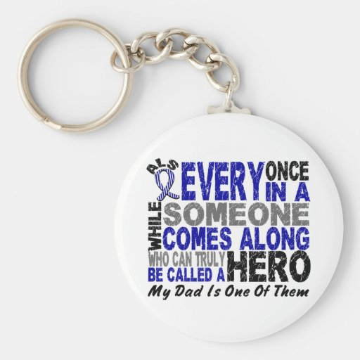 ALS Hero Comes Along 1 Dad Keychains