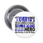 ALS Hero Comes Along 1 Daddy Pinback Buttons
