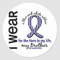 ALS Hero In My Life Brother 4 Classic Round Sticker