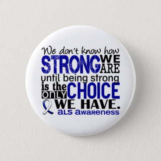 ALS How Strong We Are Pinback Button