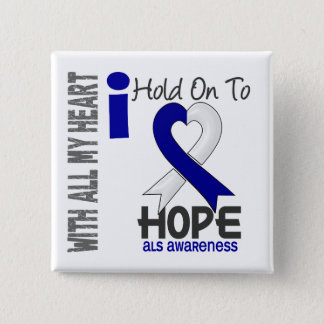 ALS I Hold On To Hope Pinback Button