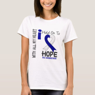 ALS I Hold On To Hope T-Shirt
