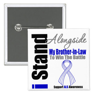 ALS I Stand Alongside My Brother-in-Law 2 Inch Square Button