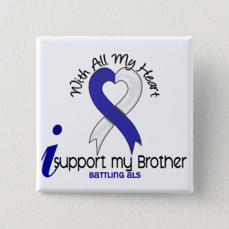 ALS I Support My Brother Button