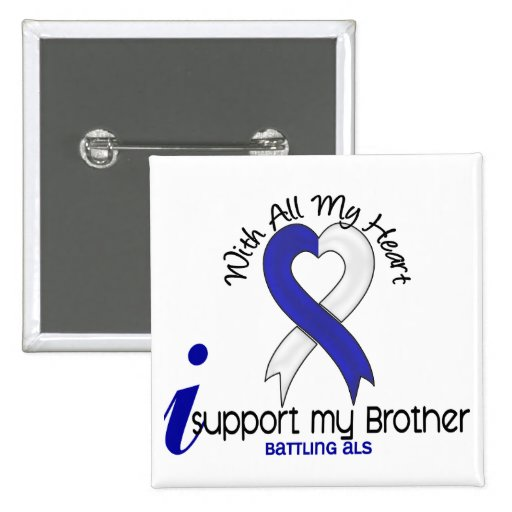 ALS I Support My Brother Buttons